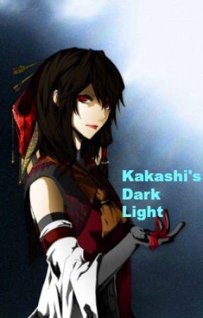 Kakashi's Dark Light [Kakashi Lovestory] by PheonixFlowerLily