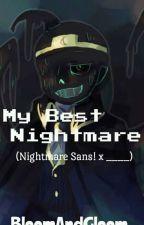 My Best Nightmare (Nightmare!Sans X Reader) by CherryKorea