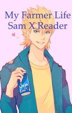 My Farmer Life(Stardew Valley)(Sam x Reader) by musiclover99999