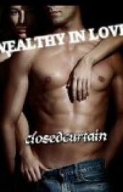 Wealthy in Love by closedcurtain
