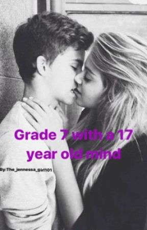 Grade 7 with a 17 year old mind by the_jennessa_girl101