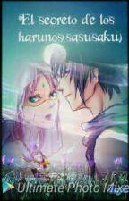 El Secreto De Los Harunos(sasusaku) by miyumisumi_15