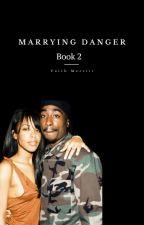 Marrying Danger by DawnToDyst