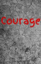 Courage by procrastinat8r