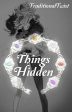Things Hidden by TraditionalTwist