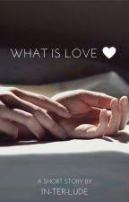 What Is Love by In-ter-lude
