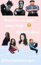"""Nosotras con unos """"Playboy's""""?😳 by FilleDeSarcasme"""