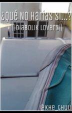 ¿Qué NO Harías Si...? || Diabolik Lovers by Khe_thuu