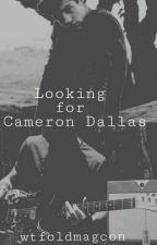 Looking for Cameron Dallas || Shameron ♡ by wtfoldmagcon
