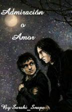 Admiración o amor (snarry)  by Sarahi_Snape
