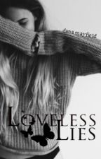 Loveless Lies by danamayfield