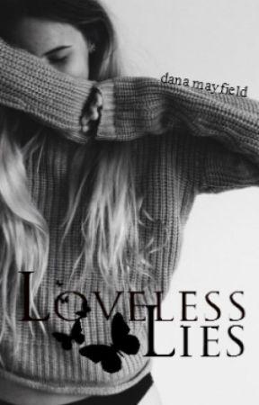 Loveless Lies by danamayfield