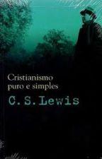 Cristianismo Puro e Simples. CS LEWIS by pieceofbabylon
