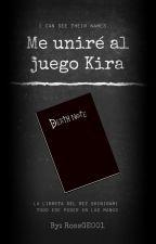 Me Uniré Al Juego, Kira (Light/Kira Y Tú) by RossGE001