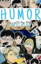 HUMOR =Yuuri!!! On Ice= by PoockyChu