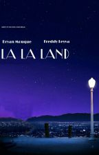 La La Land (Breddy) by MouqueGirl