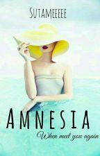 AMNESIA [SELESAI] by Sutameeeee