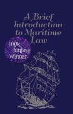 A Brief Introduction to Maritime Law by SkinnerBx