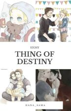 Thing of destiny by Hana_sama