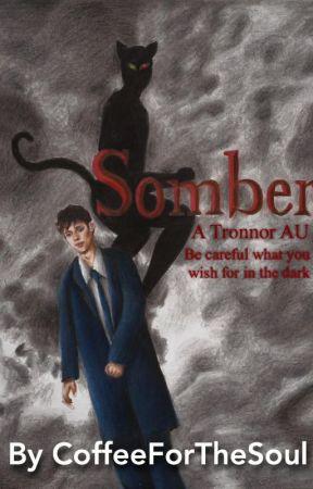 Somber (#TronnorAU) by CoffeeForTheSoul