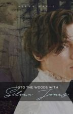 Into The Woods With Silver Jones (Haylor Fanfic) by hdrizzle