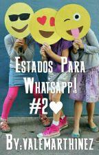 Estados Para Whatsapp! #2♥ by valemarthinez