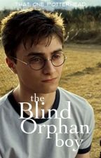 The Blind Orphan Boy by that_one_potterhead