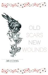 Old Scars and New Wounds (SoC) by DragonFire079