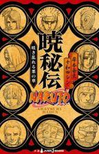 Akatsuki Hiden (El Secreto de Akatsuki:Flores del Mal que Florecen Profusamente) by AsuraSerevareHikari