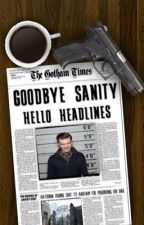 Goodbye Sanity, Hello Headlines by mikaylapast