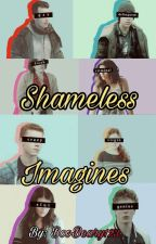 Shameless Imagines by BooBeary123