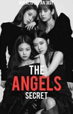 The Angels Secret [COMPLETED] BOOK 1 by RHEAlisticFantasy