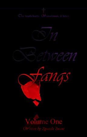 In Between Fangs by ZiyandaLauren13
