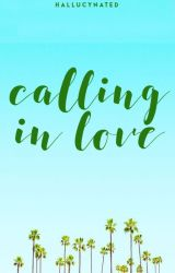 Calling in Love by hallucynated