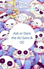 Ask or Dare the AU Sans and My OC by MissSinensis