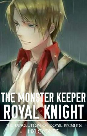 The Monster Keeper Royal Knight (Hetalia Fanfic) by Burgers-And-Heroes