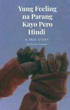 Yung Feeling Na Parang Kayo Pero Hindi by AlexMariFernando