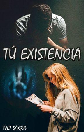 Tu Existencia by Isavigilante