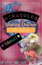 Ladybug and Chat Noir - Viata complicata❤{Vol. I}❤ by little_girl_cute