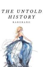 The Untold History ( Monterèal Series #2 ) by rarerang
