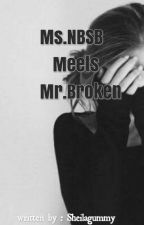 Ms. NBSB meets Mr. Broken (On Going) by Sheilagummy