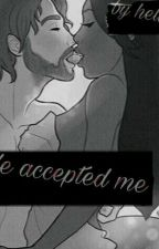He Accepted Me by helizerie