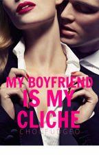 My Boyfriend is My CLICHÉ - A Parody by chocfudgeO
