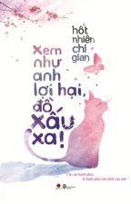 Xem Như Anh Lợi Hại Đồ Xấu Xa by Imphunhann