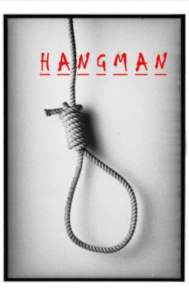 Hangman (ON HOLD) by lisajoy87