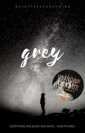 Grey by Wejustkeepdreaming
