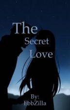 The Secret Love (Natsu x Oc fanfiction) by EbbZilla