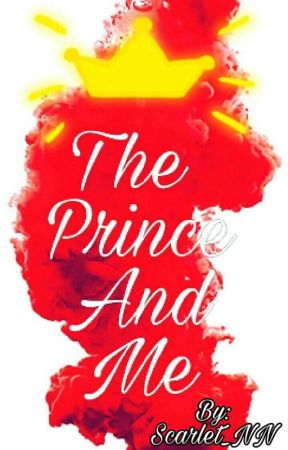The Prince And Me by Scarlet_NN