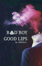 Bad Boy Good Lips  by MsKimxx
