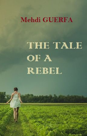 The Tale Of A Rebel by Mahdos